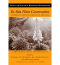 Ex Situ Plant Conservation: Supporting Species Survival in the Wild