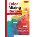 Color Mixing Recipes: Mixing Recipes for More Than 450 Colour Combinations