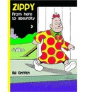 Zippy: From Here to Absurdity