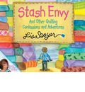 Stash Envy and Other Quilting Confessions and Adventures