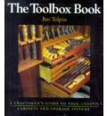 The Toolbox Book: A Craftsman's Guide to Tool Chests, Cabinets and Storage Systems