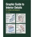 Graphic Guide to Interior Details: For Builders and Designers / For Pros by Pros