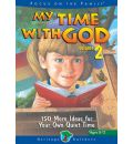 My Time with God: 150 More Ideas for Your Own Quiet Time
