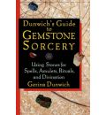 Dunwich's Guide to Gemstone Sorcery: Using Stones for Spells, Amulets, Rituals and Divination