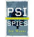 PSI Spies: The True Story of America's Psychic Warfare Program