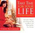 Take Time for Your Life: A Seven-step Programme for Creating the Life You Want