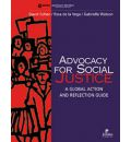 Advocacy for Social Justice: A Global Action and Reflection Guide