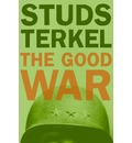 """The Good War: Oral History of World War Two"
