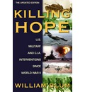 Killing Hope: U.S. Military and CIA Interventions Since World War Ii, Updated Through 2003