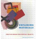 Exploring Materials: Creative Design for Everyday Objects