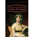The Wit and Wisdom of Jane Austen: Quotes from Her Novels, Letters, and Diaries