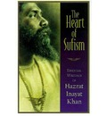 The Heart of Sufism: Essential Writings of Hazrat Inayat Khan