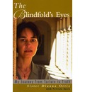 The Blindfolds Eyes My Journey from Truth to Torture