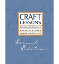 Craft Lessons Second Edition: Teaching Writing K-8