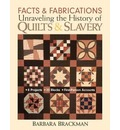 Facts and Fabrications: Unraveling the History of Quilts and Slavery
