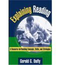 Explaining Reading: A Resource for Teaching Concepts, Skills and Strategies