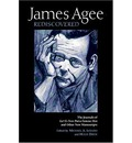 James Agee Rediscovered: The Journals for 'Let Us Now Praise Famous Men' and Other New Manuscripts