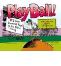 Play Ball: All I Ever Learned I Forgot by the Third Inning