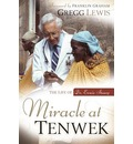 Miracle at Tenwek: The Life of Dr. Ernie Steury
