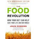 The Food Revolution: How Your Diet Can Help Save Your Life and the World