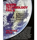 When Technology Fails: A Manual for Self-Reliance and Planetary Survival