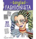 The Tangled Fashionista: 32 Pages to Tangle & Color!