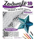 Zentangle 10 Workbook Edition: 10: Featuring Ideas for Origami and Paper Crafts