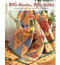 """Big Blocks, Big Quilts: 11 Easy Quilts with 'Layer Cake' 10"""" X 10"""" Squares"""