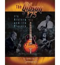"The ""Gibson 175"": It's History and it's Players"
