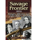 Savage Frontier: 1838-1839 v. 2: Rangers, Riflemen, and Indian Wars in Texas