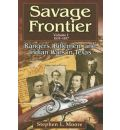 Savage Frontier: 1835-1837 v. 1: Rangers, Riflemen, and Indian Wars in Texas