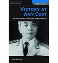 Victory at Any Cost: The Genius of Vietnam's General Vo Nguyen Giap