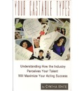 Your Castable Types: Understanding How the Industry Perceives Your Talent Will Maximize Your Acting Success