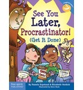 See You Later Procrastinator: Get it Done