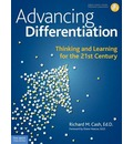 Advancing Differentiation: Thinking & Learning for the 21st Century