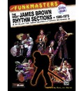 Funkmasters: The Great James Brown Rhythm Sections, 1960-73: For Guitar, Bass and Drums