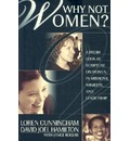 Why Not Women?: A Fresh Look at Scripture on Women in Missions, Ministry and Leadership