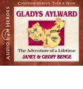 Gladys Aylward: The Adventure of a Lifetime (Audiobook)