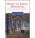Down-To-Earth Discipling: Essential Principles to Guide Your Personal Ministry