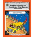 Guide for Using the Magic School Bus (R) Lost in the Solar System in the Classroom (Teacher's Guide)