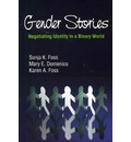 Gender Stories: Negotiating Identity in a Binary World
