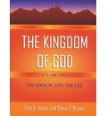 The Kingdom of God, Volume Two: The Sermon and the Life