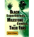 Black Superheroes: Milestone Comics and Their Fans