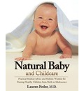 Natural Baby and Childcare: Practical Medical Advice and Holistic Wisdom