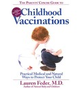 The Parents' Concise Guide to Vaccinations: Practical Medical and Natural Ways to Protect Your Child