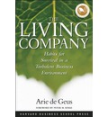 The Living Company: Habits for Survival in a Turbulent Business Environment