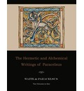 The Hermetic and Alchemical Writings of Paracelsus--Two Volumes in One