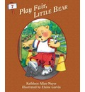 Play Fair, Little Bear