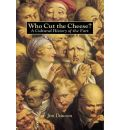 Who Cut the Cheese?: A Cultural History of the Fart