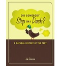 Did Somebody Step on a Duck?: A Natural History of the Fart